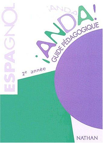 Anda, espagnol, 2e année LV 2. Guide pédagogique par Collectif