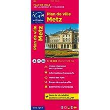 Metz 1 : 12 500: Et son agglomération / Plan des transports / Numéros de rues / Sens uniques / Index des rues / Parkings (Ign Map)