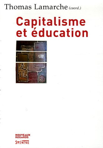 Capitalisme et éducation par Thomas Lamarche