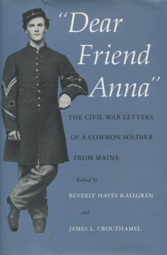 Dear Friend Anna: The Civil War Letters of a Common Soldier from Maine by Abial Hall Edwards (1992-08-02)