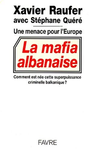 La mafia albanaise : Une menace pour l'Europe