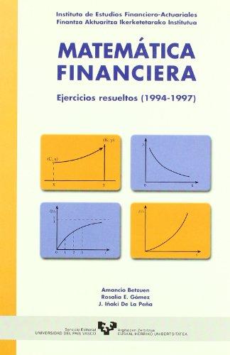 Matemática financiera. Ejercicios resueltos (1994-1997) por Amancio Betzuen Zalbidegoitia