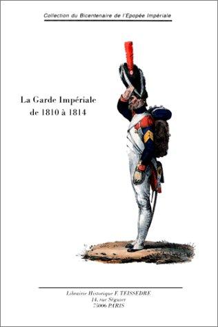 La Garde impériale de 1810 à 1814