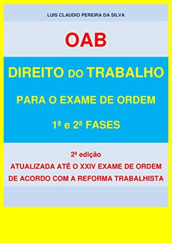 DIREITO DO TRABALHO PARA O EXAME DE ORDEM: 1ª E 2ª FASES (Portuguese Edition) por LUIS CLAUDIO PEREIRA DA SILVA