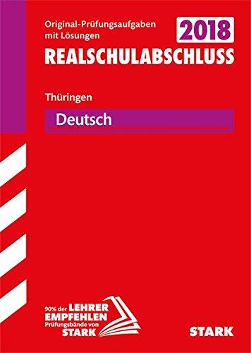 Abschlussprüfung Regelschule Thüringen 2018 - Deutsch Realschulabschluss