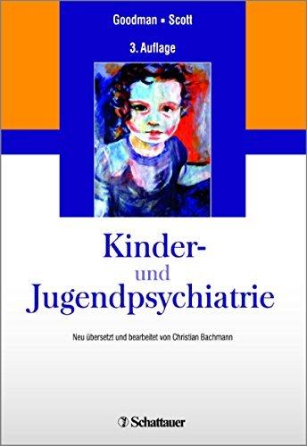 Kinder- und Jugendpsychiatrie: Neu ??bersetzt und bearbeitet von Christian Bachmann by Robert Goodman (2016-06-06)
