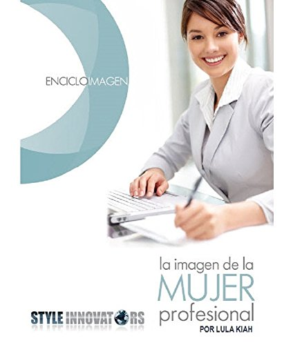 La imagen de la mujer profesional: Encicloimagen Tomo: La imagen de la mujer profesional