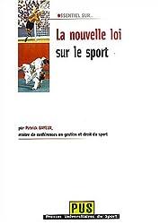 La nouvelle loi sur le sport : Loi N° 84-610 du 16 juillet 1984