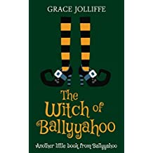 THE WITCH OF BALLYYAHOO: Another Little Book From Ballyyahoo