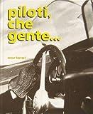 Piloti Che Gente (1° English Edition 1983)