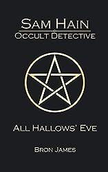 Sam Hain - Occult Detective: #1 All Hallows' Eve