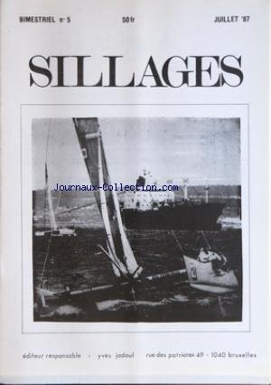 SILLAGES [No 5] du 01/07/1987 - MICHEL BRENT - PHOTO - VOILE - SKI - MOTEUR - AGENDA - KAYAK - LE COLONEL FABRY - VOILE - LA COURSE DE L'EUROPE - FORCE NAVALE - BATEAUMANIE ET BATEAULOGIE - DU MARTINI DANS L'OFFSHORE - PNEUMATIQUES - PODIUM ET PILORI