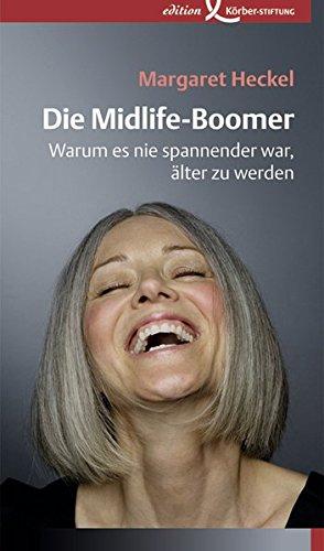 die-midlife-boomer-warum-es-nie-spannender-war-aelter-zu-werden