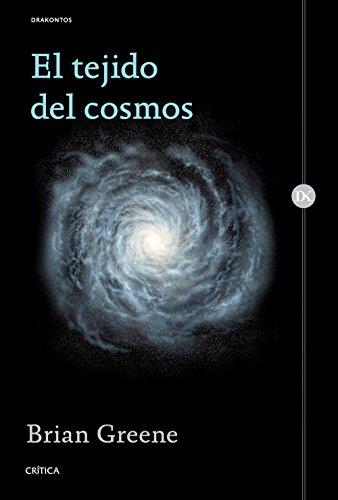 El tejido del cosmos: Espacio, tiempo y la textura de la realidad (Drakontos) por Brian Greene