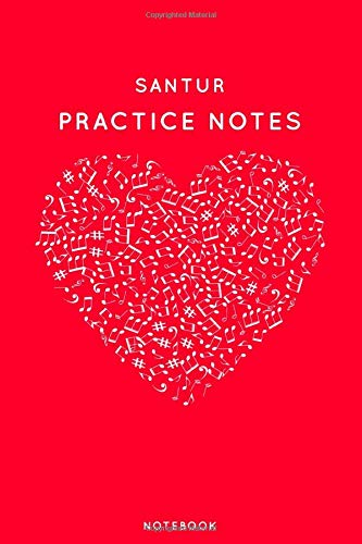 """Santur Practice Notes: Red Heart Shaped Musical Notes Dancing Notebook for Serious Dance Lovers - 6\""""x9\"""" 100 Pages Journal (Instrument Book Series, Band 389)"""