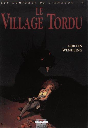 Les lumières de l'Amalou, Tome 3 : Le village tordu