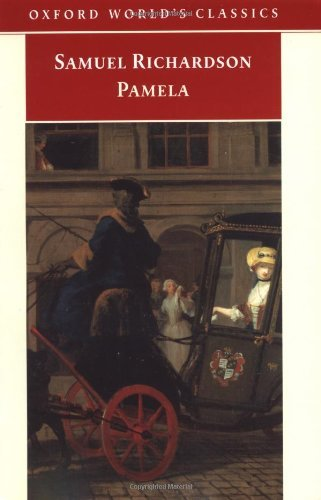 Pamela: Or Virtue Rewarded (Oxford World's Classics) by Samuel Richardson (2001-07-12)