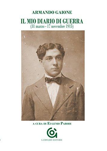 Il mio diario di guerra (31 marzo-17 novembre 1915) (Mnemosine) por Armando Gaione