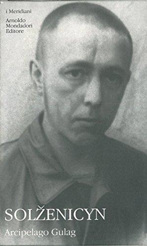 Arcipelago Gulag. A cura di Maurizia Calusio con un saggio introduttivo di Barbara Spinelli. Traduzione di Maria Olsu'fieva.