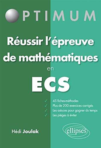 Réussir l'Épreuve de Mathématiques en ECS 45 Fiches-Méthodes