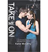 [(Take Me on )] [Author: Katie Mcgarry] [May-2014]