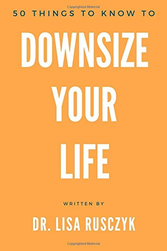50-things-to-know-to-downsize-your-life-how-to-downsize-organize-and-get-back-to-basics