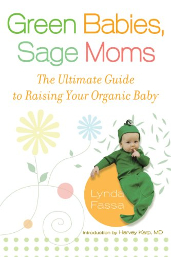 Green Babies, Sage Moms: The Ultimate Guide to Raising Your Organic Baby (English Edition)