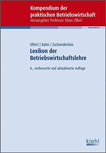 Lexikon der Betriebswirtschaftslehre (Kompendium der praktischen Betriebswirtschaft)