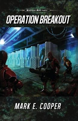 [ OPERATION BREAKOUT: MERKIAARI WARS ] by Cooper, Mark E ( AUTHOR ) Dec-05-2013 [ Paperback ]