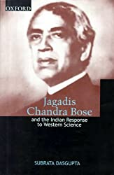 Jagadis Chandra Bose and the Indian Response to Western Science