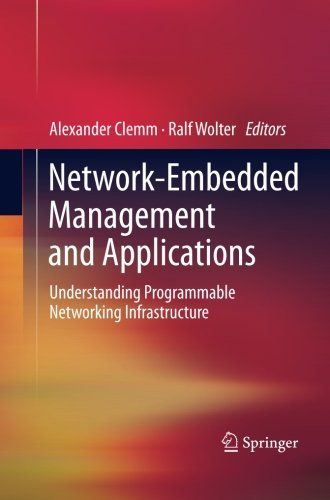 Network-Embedded Management and Applications: Understanding Programmable Networking Infrastructure