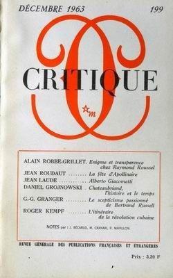 CRITIQUE N 199 du 01-12-1963 A. ROBBE-GRILLER - RAYMOND ROUSSEL - J. ROUDAUT - LA FETE D'APOLLINAIRE - J. LAUDE - ALBERTO GIACOMETTI - D. GROJNOWSKI - CHATEAUBRIAND - G.G. GRANGER - BERTRAND RUSSELL - R. KEMPF - LA REVOLUTION CUBAINE - J. BECARUD - M. CRANAKI ET P. MAHILLON