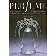 Perfume: Joy, Scandal, Sin - A Cultural History of Fragrance from 1750 to the Present