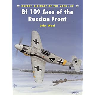 Bf 109 Aces of the Russian Front (Aircraft of the Aces Book 37)