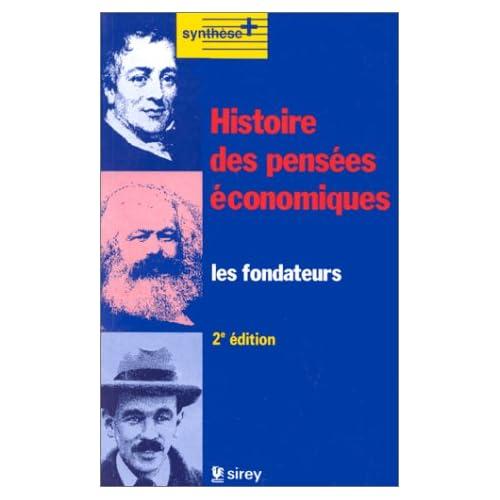 HISTOIRE DES PENSEES ECONOMIQUES. Les fondateurs, 2 ème édition 1993