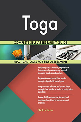 (Toga All-Inclusive Self-Assessment - More than 670 Success Criteria, Instant Visual Insights, Comprehensive Spreadsheet Dashboard, Auto-Prioritized for Quick Results)