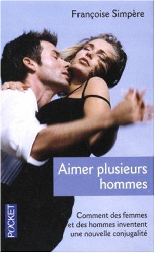 Aimer plusieurs hommes par Françoise Simpère