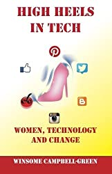 High Heels In Tech by Winsome Campbell-Green (2013-03-13)
