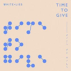 White Lies | Format: MP3-Download Von Album:Time to Give Erscheinungstermin: 17. September 2018   Download: EUR 1,29