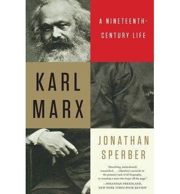 [(Karl Marx: A Nineteenth-Century Life)] [Author: Jonathan Sperber] published on (April, 2014)