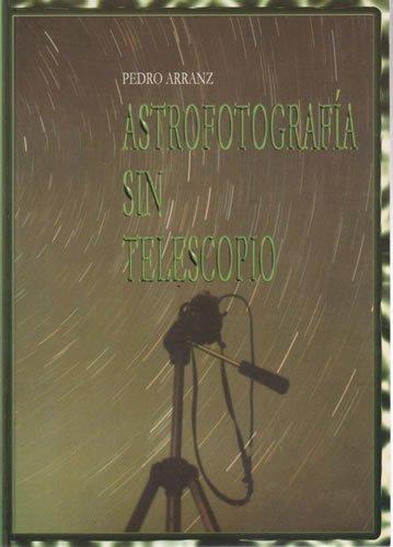 Astrofotografía sin telescopio por Pedro Arranz García