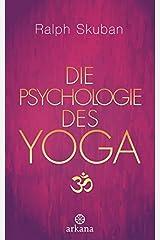 Die Psychologie des Yoga Gebundene Ausgabe