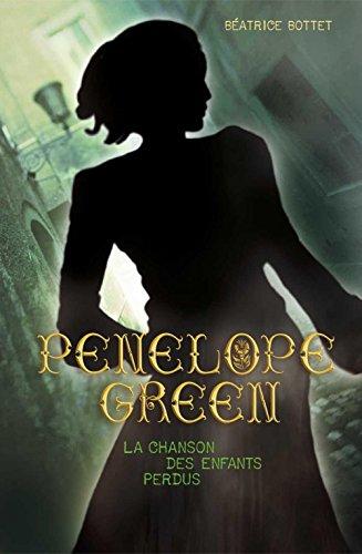Penelope Green (Tome 1) - La chanson des enfants perdus (ROMANS GRAND FO) (French Edition)