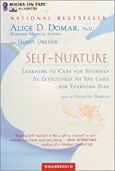 Self-Nurture: Learning to Care for Yourself As Effectively As You Care for Everyone Else