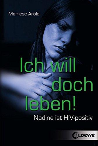 Ich will doch leben!: Nadine ist HIV-positiv