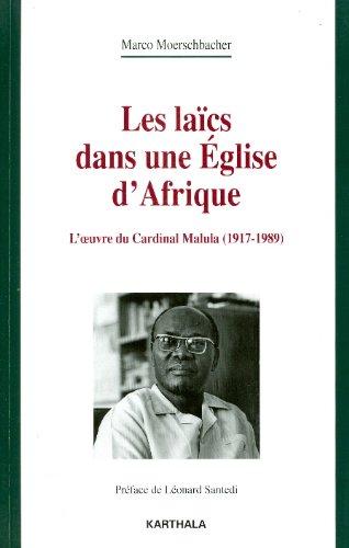 Les laïcs dans une Eglise d'Afrique. L'oeuvre du Cardinal Malula (1917-1989)