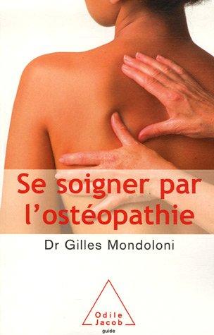 Se soigner par l'ostéopathie par Gilles Mondoloni