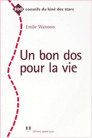 Un bon dos pour la vie par Emile Wanono