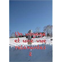 Un voyage et une vue relaxantes 2 (French Edition)