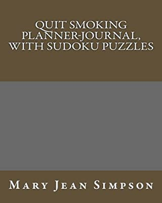 Quit Smoking Planner-Journal, With Sudoku Puzzles by CreateSpace Independent Publishing Platform